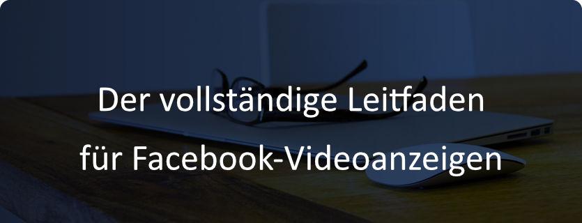 58 Der vollständige Leitfaden für Facebook-Videoanzeigen